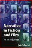 Narrative in Fiction and Film : An Introduction, Lothe, Jakob, 0198752326