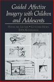 Guided Affective Imagery with Children and Adolescents, Hanscarl Leuner, 0306412322