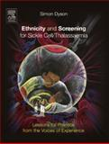 Ethnicity and Screening for Sickle Cell/Thalassaemia : Lessons for Practice from the Voices of Experience, Dyson, Simon, 0443102325