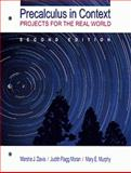 Precalculus in Context : Projects for the Real World, Davis, Marsha and Moran, Judy Flagg, 0534352324