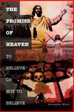 The Promise of Heaven, Alexander Bless, 059536232X