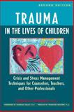 Trauma in the Lives of Children, Kendall Johnson, 0897932323