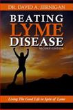Beating Lyme Disease (Hardback) : Living the Good Life in Spite of Lyme, Jernigan, David A., 0967462320