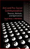 Anti and Pro-Social Communication : Theories, Methods, and Applications, Kinney, Terry A. and Pörhölä, Maili, 1433102323