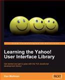 Learning the Yahoo! User Interface Library, Dan Wellman, 1847192327