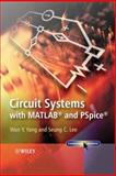 Circuit Systems with MATLAB and PSpice, Won Young Yang and Seung C. Lee, 0470822325