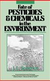 Fate of Pesticides and Chemicals in the Environment, , 0471502324