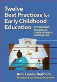 Twelve Best Practices for Early Childhood Education : Integrating Reggio and Other Inspired Approaches, Lewin-Benham, Ann, 0807752320