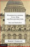 Washington During Civil War and Reconstruction 9781107002326