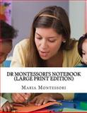 Dr. Montessori's Notebook, Maria Montessori, 1490382321