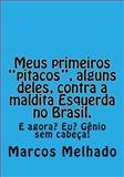Meus Primeiros Pitacos , Alguns Deles, Contra a Maldita Esquerda No Brasil, Marcos Araújo, 1494412322