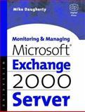 Monitoring and Managing Microsoft Exchange 2000 Server, Daugherty, Mike, 155558232X