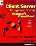 Client/Server Programming with Microsoft Visual BASIC, Spencer, Kenneth L. and Miller, Ken, 1572312327
