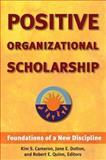 Positive Organizational Scholarship, Kim S. Cameron and Jane E. Dutton, 1576752321