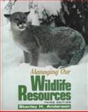 Managing Our Wildlife Resources, Anderson, Stanley H., 013901232X