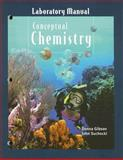 Conceptual Chemistry : Understanding Our Wolrd of Atoms and Molecules, Gibson, Donna and Suchocki, John, 0805382321