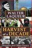 Harvest of a Decade : Disraelia and Other Essays, Laqueur, Walter, 1412842328