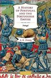 A History of Portugal and the Portuguese Empire : From Earliest Times to 1807, Disney, A. R., 0521762324