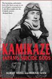 Kamikaze : Japan's Suicide Gods, Axell, Albert, 058277232X