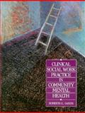 Clinical Social Work Practice in Community Mental Health, Sands, Roberta, 0675212324