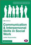 Communication and Interpersonal Skills in Social Work 4th Edition