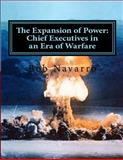 The Expansion of Power:Chief Executives in an Era of Warfare, Bob Navarro, 1463702329