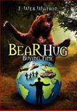 Bear Hug, J. Wes Watson, 1479712329