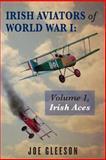 Irish Aviators of World War I, Joe C. Gleeson, 1480082325