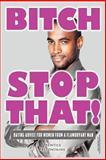 Bitch, Stop That!, Prentice Prefontaine, 1481142321