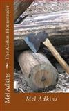 The Alaskan Homesteader, Mel Adkins, 1492722324