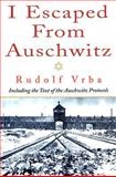 I Escaped from Auschwitz, Rudolf Vrba, 1569802327