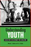 Understanding Youth : Adolescent Development for Educators, Nakkula, Michael J. and Toshalis, Eric, 1891792326