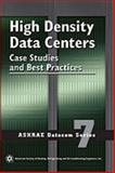 High Density Data Centers : Case Studies and Best Practices, American Society of Heating Refrigerating and Air-Conditioning Engineers, 1933742321