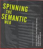 Spinning the Semantic Web : Bringing the World Wide Web to Its Full Potential, , 0262062321