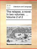 The Relapse, a Novel In, See Notes Multiple Contributors, 1170342329