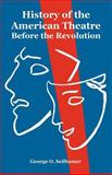 History of the American Theatre : Before the Revolution, Seilhamer, George O., 1410222322