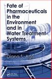 Fate of Pharmaceuticals in the Environment and in Water Treatment Systems, , 1420052322