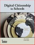 Digital Citizenship in Schools, Ribble, Mike and Bailey, Gerald D., 1564842320