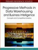 Progressive Methods in Data Warehousing and Business Intelligence : Concepts and Competitive Analytics, David Taniar, 1605662321