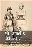 Mr. Parnell's Rottweiler, Myles Dungan, 0716532336