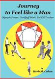 Journey to Feel like a Man, Herb M. Cohen, 0982232330