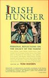 Irish Hunger : Personal Reflections on the Legacy of the Famine, , 1570982333