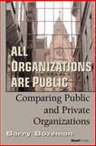 All Organizations Are Public : Comparing Public and Private Organizations, Bozeman, Barry, 1587982331