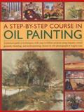 A Step-By-Step Course in Oil Painting, Angela Gair, 1844762335