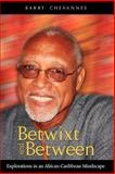 Betwixt and Between : Explorations in an African-Caribbean Mindscape, Chevannes, Barry, 9766372330