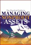 The Practical Guide to Managing Nonprofit Assets, Schneider, William A. and DiMeo, Robert A., 0471692336