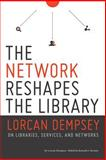 The Network Reshapes the Library, Lorcan Dempsey and Kenneth J. Varnum, 0838912338