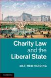 Charity Law and the Liberal State, Harding, Matthew, 1107022339