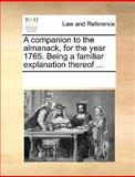 A Companion to the Almanack, for the Year 1765 Being a Familiar Explanation Thereof, See Notes Multiple Contributors, 1170222331