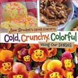 Cold, Crunchy, Colorful, Jane Brocket, 1467702331